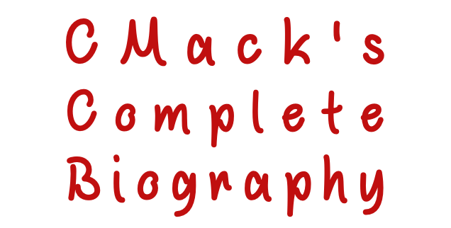 cmack's complete biography